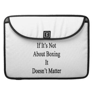Si no está sobre el boxeo no importa funda macbook pro
