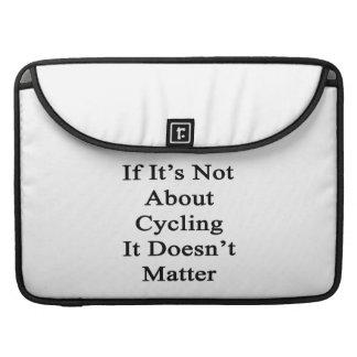 Si no está sobre el ciclo no importa fundas macbook pro