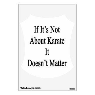 Si no está sobre karate no importa
