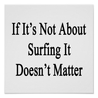 Si no está sobre practicar surf no importa póster