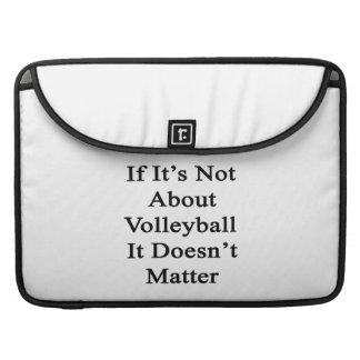 Si no está sobre voleibol no importa fundas macbook pro