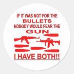 Si no estuviera para las balas nadie temería pegatina redonda