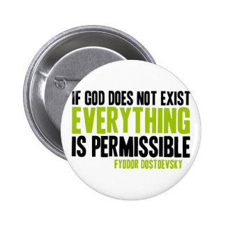 Si no existe dios todo es permitido pin redondo de 2 pulgadas