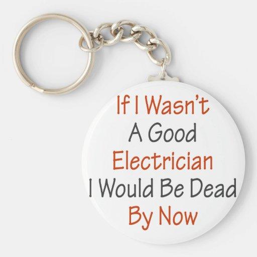 Si no fuera los buenos electricistas sería muerto  llavero redondo tipo pin
