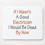 Si no fuera los buenos electricistas sería muerto  alfombrilla de raton