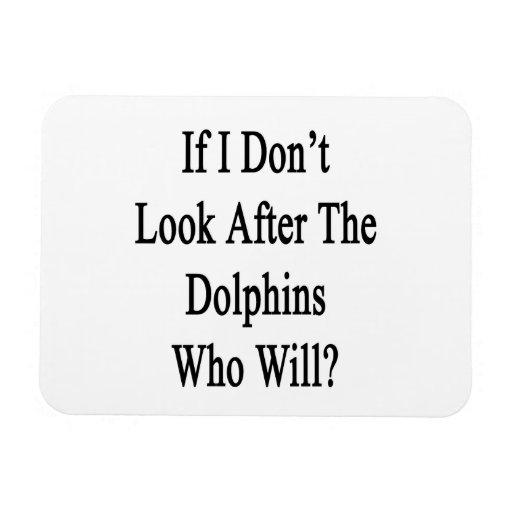 Si no me ocupo los delfínes que lo van a hacer imanes