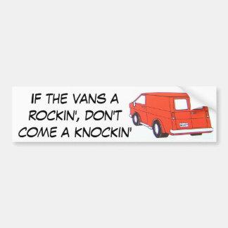 Si no vienen las furgonetas un rockin', un knockin pegatina para auto