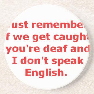 Si nos cogen, usted es sordo y no hablo… posavasos personalizados