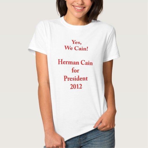 ¡Sí, nosotros Caín! Herman Caín para el presidente Camisas