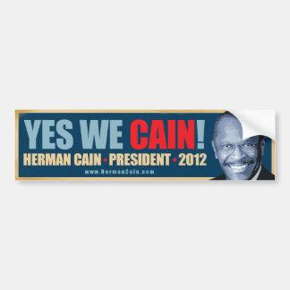 Sí nosotros presidente de Caín - de Herman Caín Pegatina Para Auto