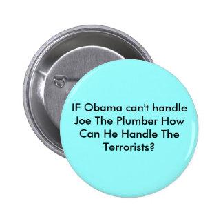 SI Obama no puede manejar Joe el fontanero cómo pu Pin Redondo De 2 Pulgadas