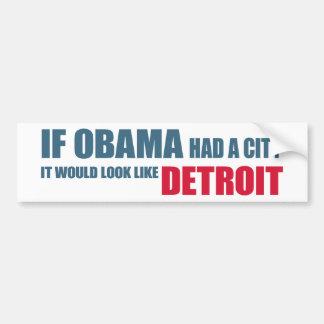Si Obama tuviera una ciudad, parecería Detroit Etiqueta De Parachoque