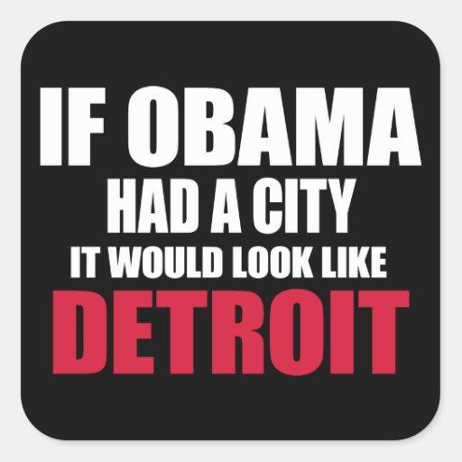Si Obama tuviera una ciudad, parecería Detroit Calcomanías Cuadradass