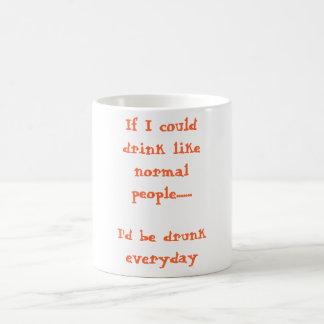Si podría beber como gente normal ....... b… taza