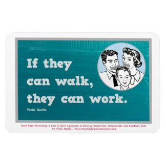 Si pueden caminar, pueden trabajar. Imán
