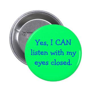 Sí, PUEDO escuchar con mis ojos cerrados Pins