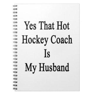 Sí que el coche de hockey caliente es mi marido cuaderno