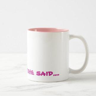 Sí, qué ella dijo….taza rosada