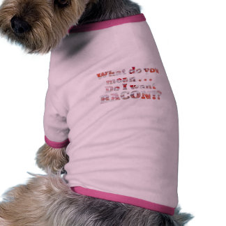 ¡Sí, quiero el tocino! Camisetas De Perrito