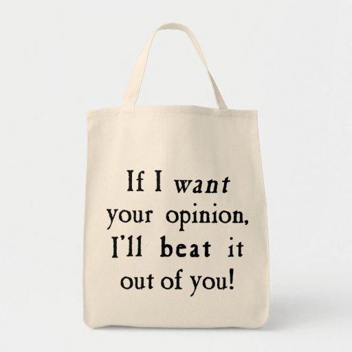 Si quiero su opinión la batiré fuera de usted bolsas