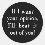 Si quiero su opinión la batiré fuera de usted etiquetas redondas