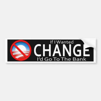 Si quisiera el cambio iría al banco pegatina para auto