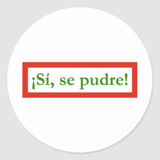 si se pudre puede yes i can obama classic round sticker