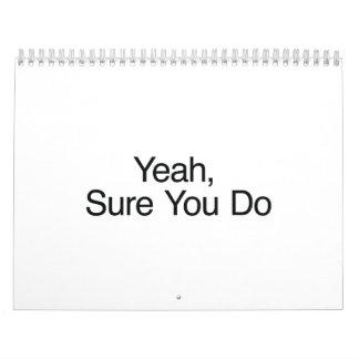 Sí, seguro usted hace calendarios de pared