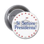 ¡Sí Señora Presidenta! Botón de Hillary Clinton Pin Redondo De 2 Pulgadas