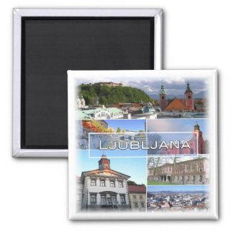 SI * Slovenia - Ljubljana Magnet