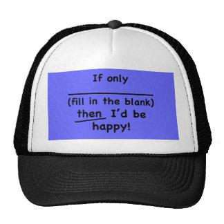 Si solamente (complete el espacio en blanco) enton gorra