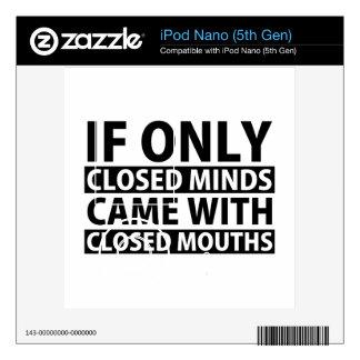 Si solamente es cerrado las mentes vinieron con la iPod nano 5G calcomanía