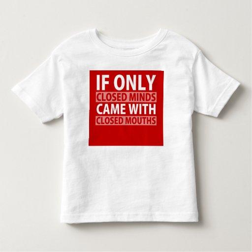 Si solamente es cerrado las mentes vinieron con tee shirt