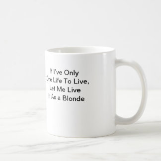Si solamente una vida a vivir, me dejó vivir él taza clásica