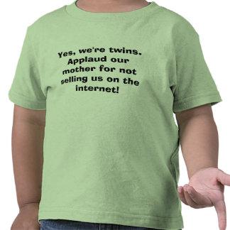 Sí, somos gemelos.  Aplauda a nuestra madre para Camisetas