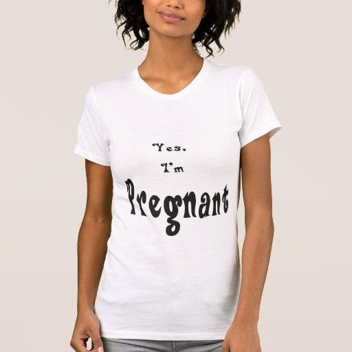 Sí, soy 2 embarazadas camisas