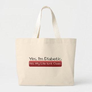 Sí, soy diabético. No, mi vida no ha terminado Bolsa De Tela Grande