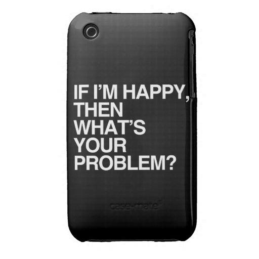 SI soy FELIZ ENTONCES CUÁL ES SU PROBLEMA - .png iPhone 3 Case-Mate Fundas
