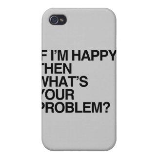 SI soy FELIZ ENTONCES CUÁL ES SU PROBLEMA - png iPhone 4 Cárcasas
