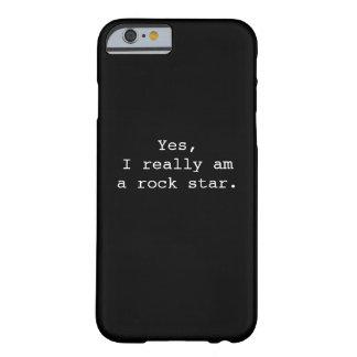 Sí, soy realmente una estrella de roca funda de iPhone 6 barely there
