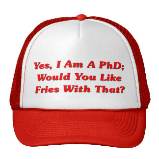 ¿Sí, soy un PhD usted tengo gusto de las fritadas  Gorras