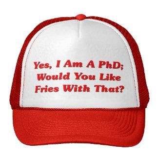 ¿Sí, soy un PhD usted tengo gusto de las fritadas  Gorro