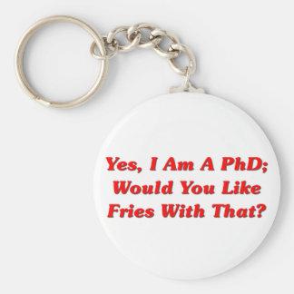 ¿Sí, soy un PhD usted tengo gusto de las fritadas  Llavero Personalizado
