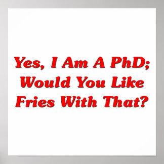 ¿Sí, soy un PhD usted tengo gusto de las fritadas  Póster