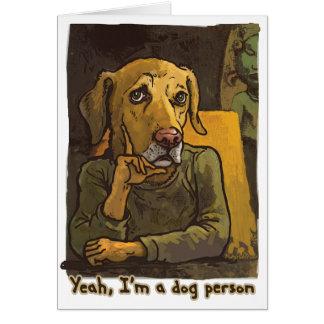 Sí, soy una persona del perro tarjeta de felicitación