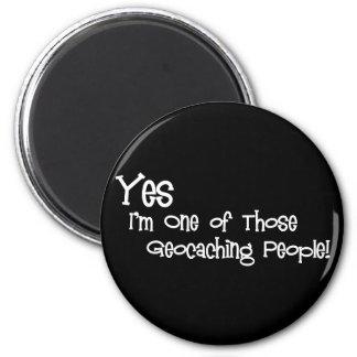 ¡Sí, soy uno de esa gente de Geocaching! Imán Redondo 5 Cm