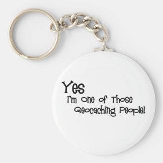 ¡Sí, soy uno de esa gente de Geocaching! Llavero Redondo Tipo Pin