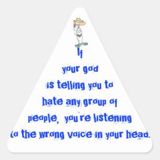 Si su dios le está diciendo odiar…. pegatina triangular