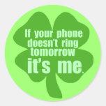 Si su teléfono no suena mañana es yo pegatinas