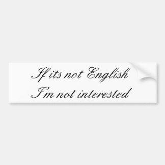 Si sus no ingleses, yo no están interesados pegatina para auto